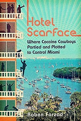 Hotel Scarface - Where Cocaine Cowboys Partied and Plotted to Control Miami