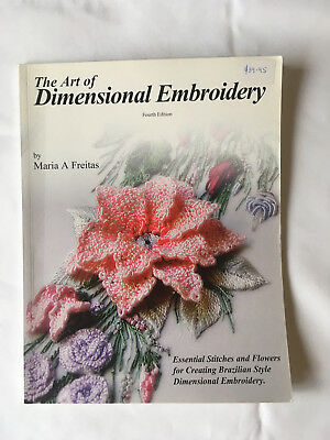 The Art of Dimensional Embroidery. Instruction & pattern book. New