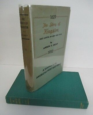 THE STORY OF KINGSTON NY by Andrew S Hickey, 1952 Signed 1st Ed in DJ, Illus