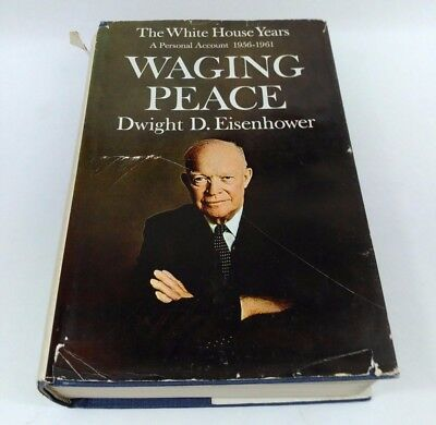 The White House Years 56-61 Waging Peace Dwight D. Eisenhower 1965 Hardcover