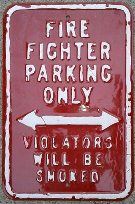 "Vintage - ""Fire Fighter Parking Only Violators Will Be Smoked"" Heavy Metal Sign"