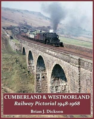Cumberland & Westmorland Railway Pictorial 1948-1968 by Brian J. Dickson...