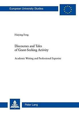 Discourses and Tales of Grant-Seeking Activity: Academic Writing and...