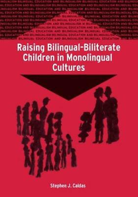Raising Bilingual-Biliterate Children in Monolingual Cultures by Stephen J....