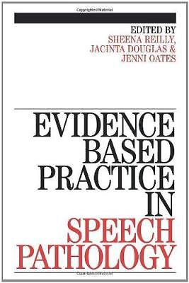 Evidence Based Practice in Speech Pathology by Jenni Oates, Jacinta Douglas,...