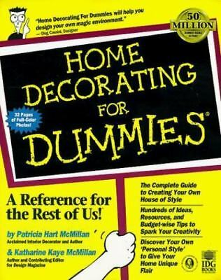 Home Decorating for Dummies by Katharine K. McMillan and Patricia H. McMillan...