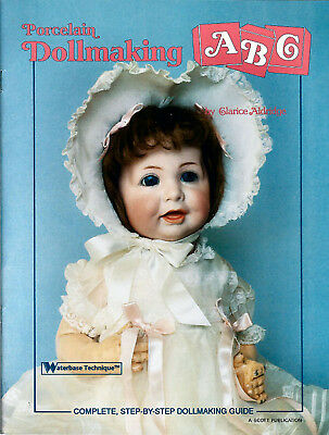 Porcelain Dollmaking ABC, Complete step-by-step instructions guide