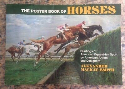 The Poster Book of Horses, 1978, 1st. Edition, Alexander Mackay-Smith Art Filled