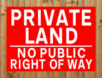PRIVATE LAND NO PUBLIC RIGHT OF WAY Metal SIGN keep out property garden NOTICE