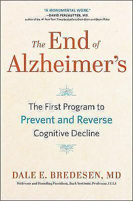 THE END OF ALZHEIMER'S : by Dale Bredesen. New Hardcover. (0735216207)