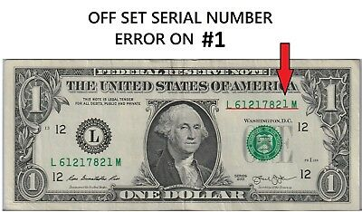 $1 Dollar Bill Misaligned PRINTING ERROR NOTE ON SERIAL NUMBER (See Picture)