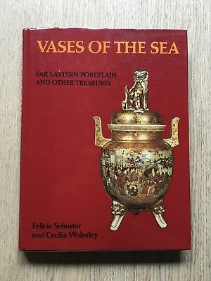 Vases Of The Sea Far Eastern Porcelain And Other Treasures Felicia Schuster