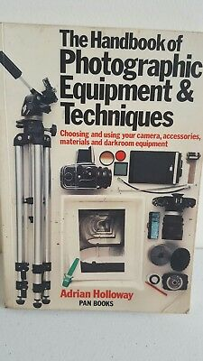The Handbook of Photographic Equipment & Techniques by Adrian Holoway 1981