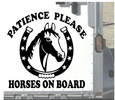 """PATIENCE PLEASE HORSES ON BOARD Decal Horse Trailer From 10""""-20"""" High ORACAL 651"""