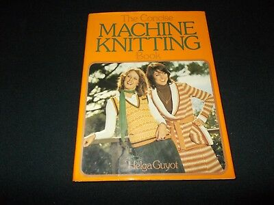 The Concise Machine Knitting Book~Helga Guyot~40 Patterns~Poncho~Dress~1974