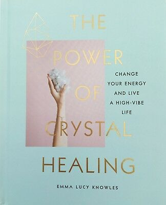 The Power of Crystal Healing Book Energy High Vibe Emma Lucy Knowles Lorraine