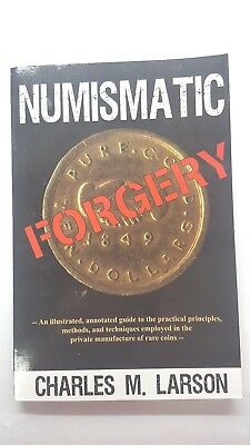 Numismatic Forgery, Illustrated Guide ,    New Book, Charles M. Larson,  Coins,