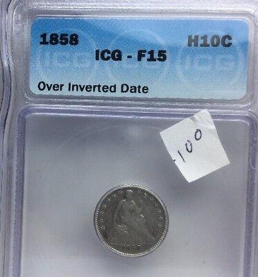1858 H10C Liberty Seated Half Dime Over Inverted Date ICG F15 Great Rare Coin