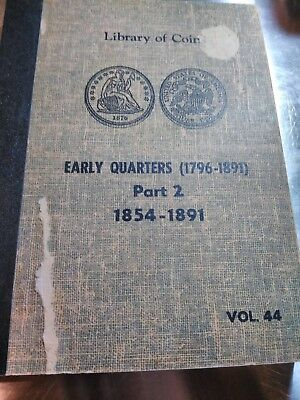 Library Of Coins Early Quarters (1796-1891) Part 2 1854-1891 Vol 44 No Coins 4 P