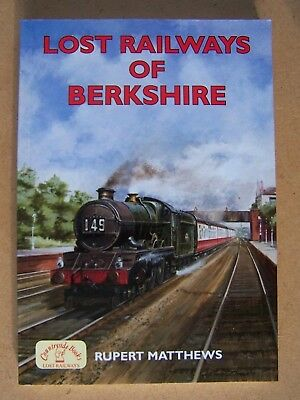 """""""lost Railways Of Berkshire."""" Southern England Trains Book."""