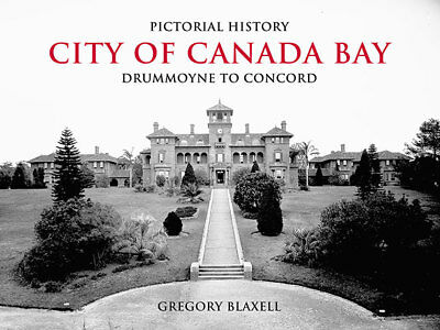 PICTORIAL HISTORY CITY OF CANADA BAY by GREGORY BLAXELL, PAPERBACK - NEW