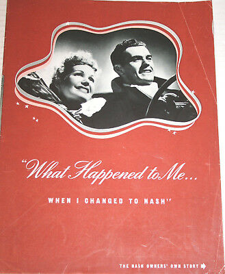1940 NASH What Happened to Me...When I Changed to NASH ORIGINAL brochure