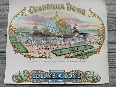 Columbia Dome 1904 St. Louis Exposition Cigar Box Label World's Fair Rare Old!