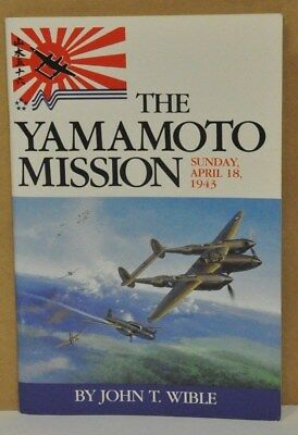 THE YAMAMOTO MISSION by John Wible signed by 9 of the pilots  RARE