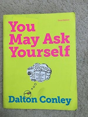 You May Ask Yourself, 3rd Edition - By Dalton Conley