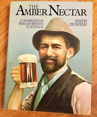 The Amber Nectar. Soft Cover. 235 Pages by Keith Dunstan.