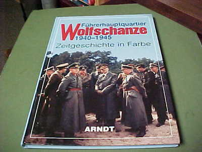Wolfschhanze 1940-1945 By Arndt 160 Pages Handcover 2001 All Color Photos <Nr>