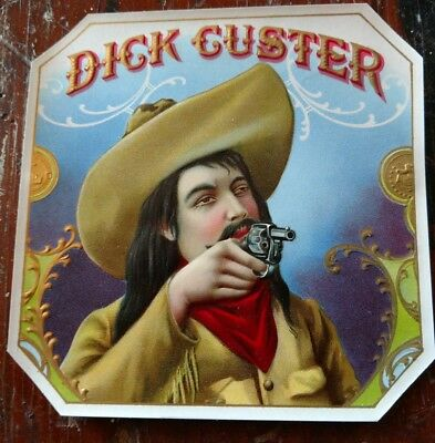 DICK CUSTER Outer Cigar Box label 1920s Bandit Highwayman OUTLAW REVOLVER OLD!!!