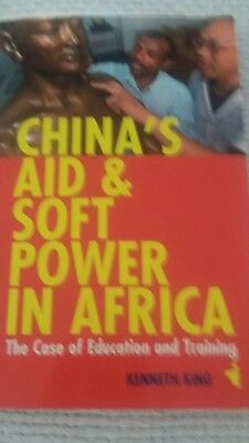 Kenneth King China's Aid & Soft Power in Africa The Case of Education & Training