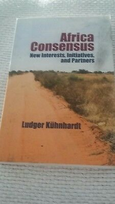 Ludger Kühnhardt Africa Consensus: New Interests, Initiatives, and Partners