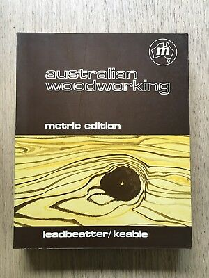 1974 Australian Woodworking - Metric Edition By Bruce R Leadbeatter John Keable