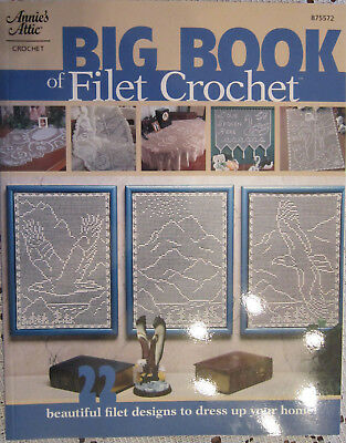 Big Book of Filet Crochet: Beautiful Filet Designs to Dress Up Your Home!