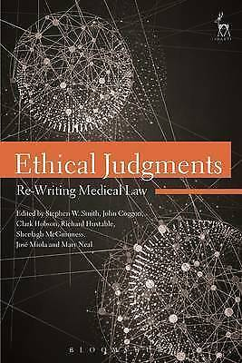 Ethical Judgments: Re-Writing Medical Law by Bloomsbury Publishing PLC...