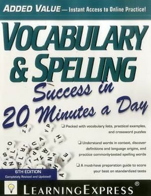 Vocabulary & Spelling Success in 20 Minutes a Day by LearningExpress LLC...