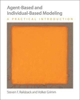 Agent-Based and Individual-Based Modeling: A Practical Introduction by Steven...