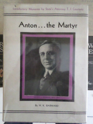 Anton the Martyr (Anton J. Cermak) Original First Edition 1933 with Dust Jacket