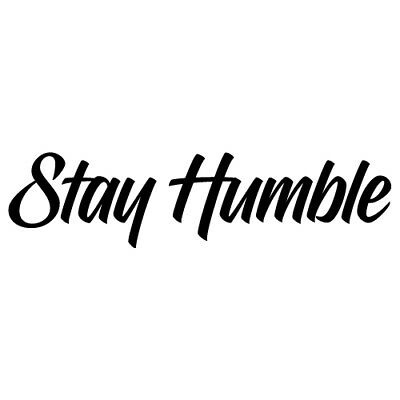 Stay Humble Funny Racing Slammed Drift Jdm Vinyl Decal Sticker (Sh-01)