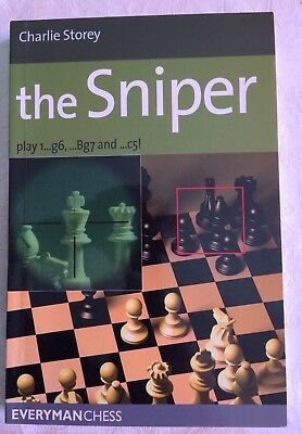 Schachbuch Charlie Storey: the Sniper play 1....g6,...Bg7 and c5!