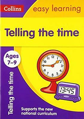 Telling the Time Ages 7-9: New Editi by Collins Easy Learning New Paperback Book