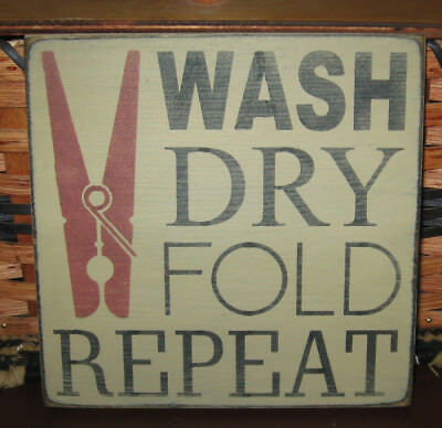 PRIMITIVE  COUNTRY WASH~DRY~FOLD~REPEAT LAUNDRY SM sq   SIGN