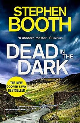 Dead in the Dark (Cooper and Fry) by Stephen Booth New Paperback Book