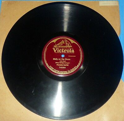 "Flonzaley Quartet - Molly on the Shore / Victrola 74580, 12"" 78rpm 1 Sided E"