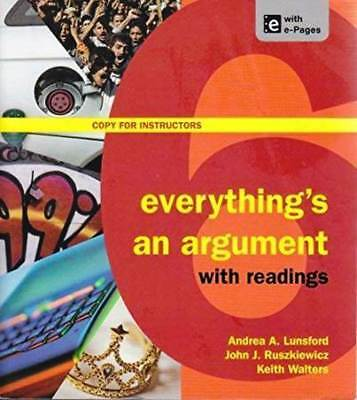 Everything's an Argument with Readings * INSTRUCTORS COPY *  FREE SHIPPING