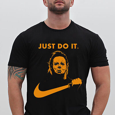 49aa41ee MICHAEL MYERS T-SHIRT Just Do It Halloween Funny Nike Parody Horror ...