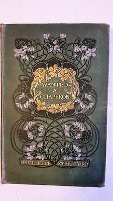 Wanted A Chaperon by Paul Leicester Ford Coyright 1902