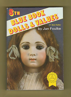8th BLUE BOOK of DOLLS & VALUES by Jan Foulke ~ 408 Pages ~ Great Reference ~